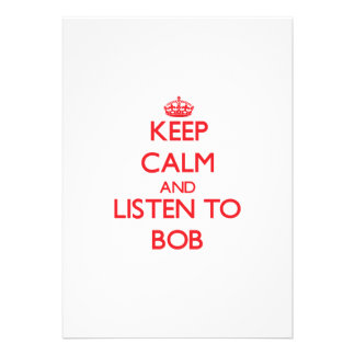 Keep Calm and Listen to Bob Custom Invitations