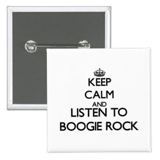 Keep calm and listen to BOOGIE ROCK Pinback Buttons