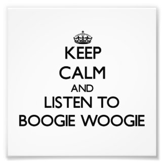 Keep calm and listen to BOOGIE WOOGIE Art Photo