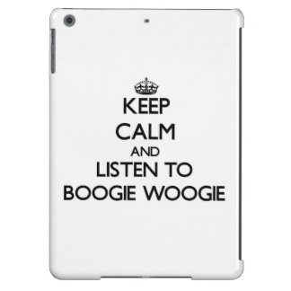 Keep calm and listen to BOOGIE WOOGIE iPad Air Covers