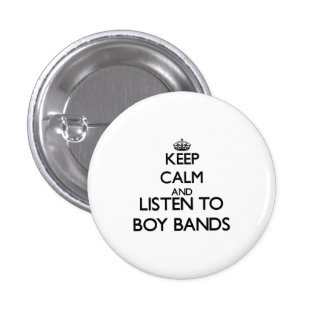 Keep calm and listen to BOY BANDS 3 Cm Round Badge