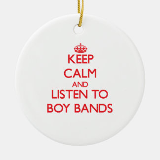 Keep calm and listen to BOY BANDS Christmas Ornament