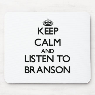 Keep Calm and Listen to Branson Mouse Pad