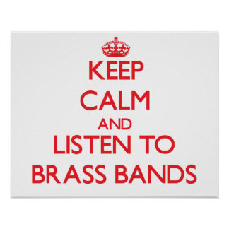 Keep calm and listen to BRASS BANDS Poster