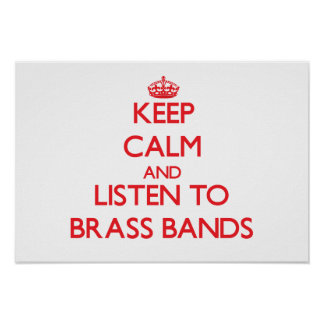 Keep calm and listen to BRASS BANDS Posters
