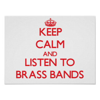 Keep calm and listen to BRASS BANDS Print