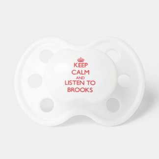 Keep Calm and Listen to Brooks Pacifier