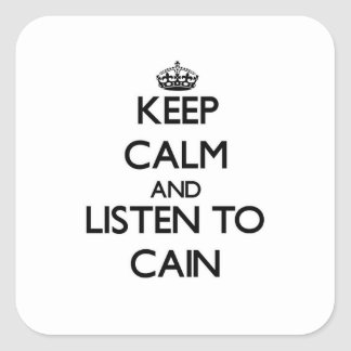 Keep calm and Listen to Cain Square Stickers