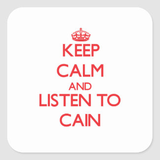 Keep calm and Listen to Cain Stickers