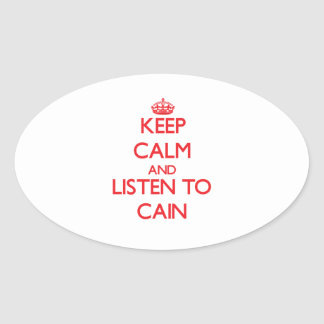 Keep calm and Listen to Cain Oval Sticker