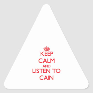 Keep calm and Listen to Cain Triangle Sticker