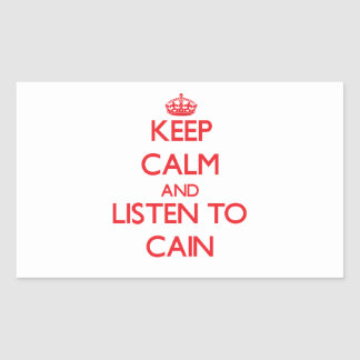 Keep calm and Listen to Cain Rectangular Stickers