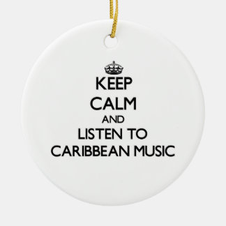 Keep calm and listen to CARIBBEAN MUSIC Ornaments