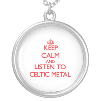 Keep calm and listen to CELTIC METAL Personalized Necklace