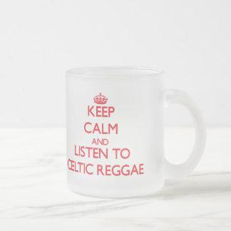 Keep calm and listen to CELTIC REGGAE Coffee Mugs