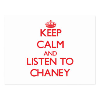 Keep calm and Listen to Chaney Postcards