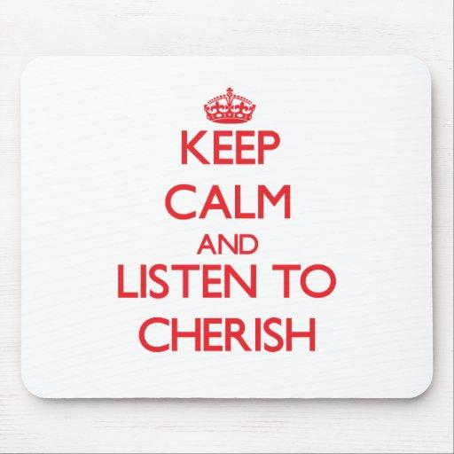 Keep Calm and listen to Cherish Mousepads