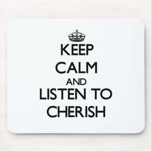 Keep Calm and listen to Cherish Mousepad