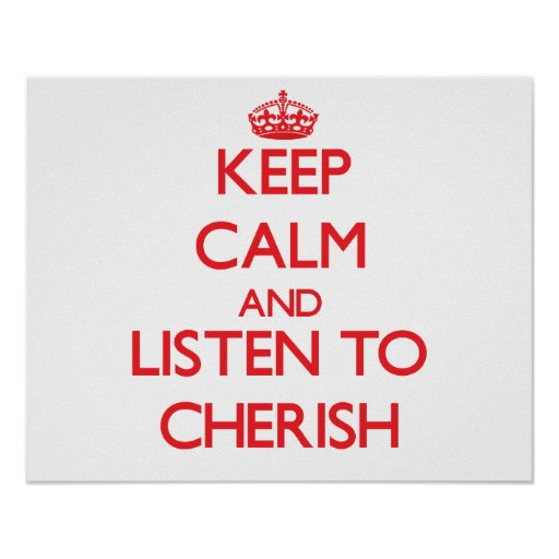 Keep Calm and listen to Cherish Posters