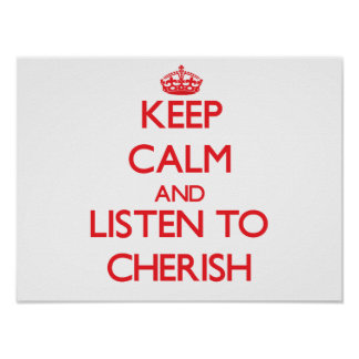 Keep Calm and listen to Cherish Poster