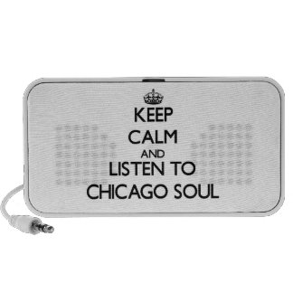 Keep calm and listen to CHICAGO SOUL Laptop Speaker