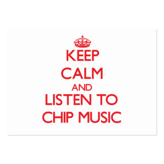 Keep calm and listen to CHIP MUSIC Business Cards