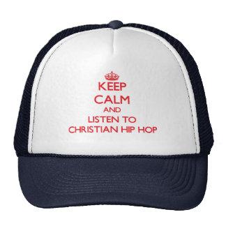 Keep calm and listen to CHRISTIAN HIP HOP Cap