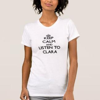 Keep Calm and listen to Clara Tee Shirts
