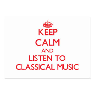 Keep calm and listen to CLASSICAL MUSIC Business Card Template