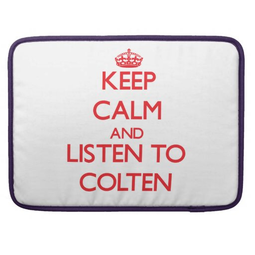 Keep Calm and Listen to Colten Sleeve For MacBook Pro