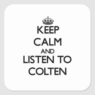 Keep Calm and Listen to Colten Square Stickers