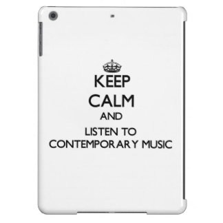 Keep calm and listen to CONTEMPORARY MUSIC iPad Air Cases