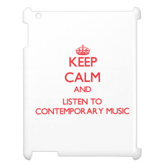 Keep calm and listen to CONTEMPORARY MUSIC Case For The iPad