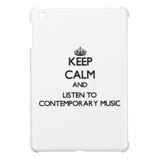 Keep calm and listen to CONTEMPORARY MUSIC Cover For The iPad Mini