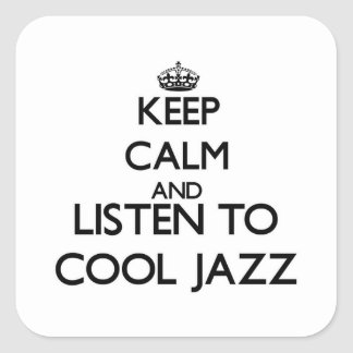 Keep calm and listen to COOL JAZZ Stickers