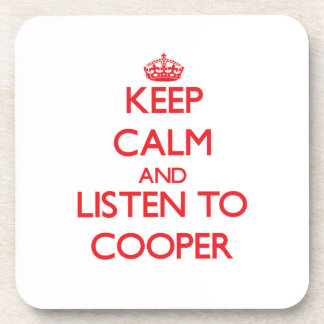Keep calm and Listen to Cooper Coasters