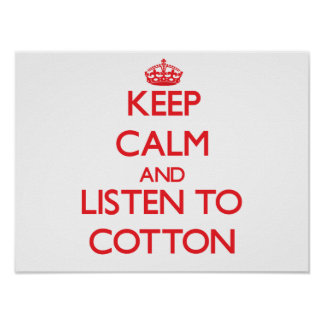 Keep calm and Listen to Cotton Poster