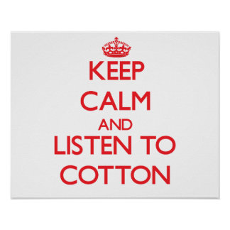 Keep calm and Listen to Cotton Posters
