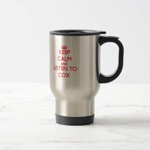 Keep calm and Listen to Cox Coffee Mug