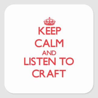 Keep calm and Listen to Craft Stickers