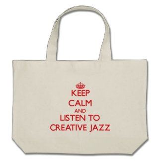 Keep calm and listen to CREATIVE JAZZ Bags