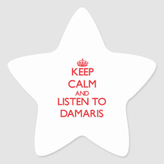 Keep Calm and listen to Damaris Star Sticker