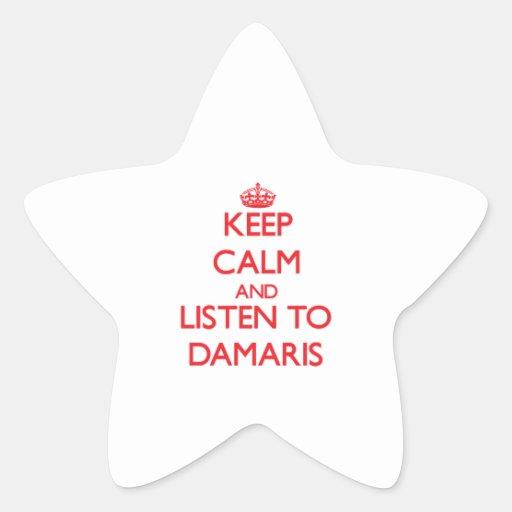 Keep Calm and listen to Damaris Star Sticker