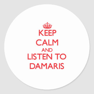 Keep Calm and listen to Damaris Sticker