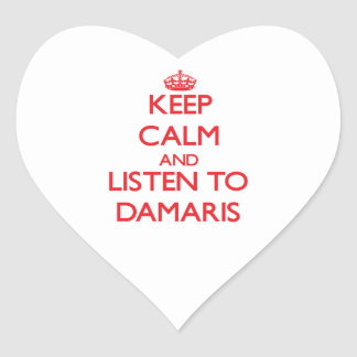 Keep Calm and listen to Damaris Heart Sticker