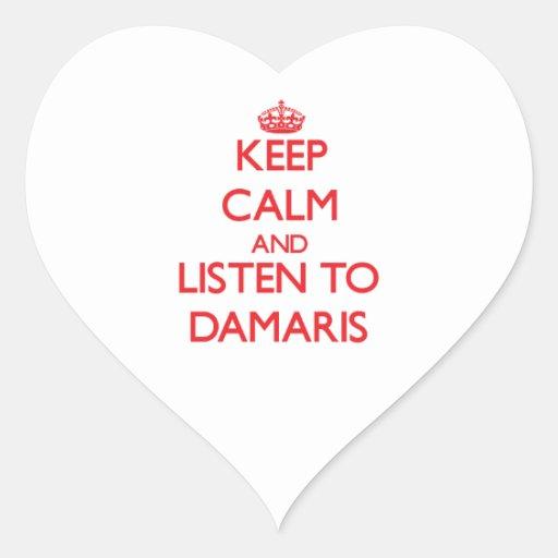 Keep Calm and listen to Damaris Heart Sticker