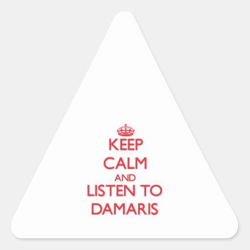 Keep Calm and listen to Damaris Triangle Sticker