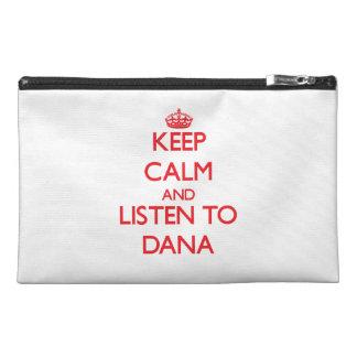 Keep Calm and Listen to Dana Travel Accessory Bag