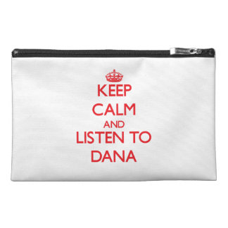 Keep Calm and Listen to Dana Travel Accessory Bags