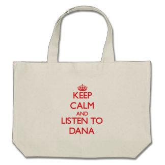 Keep Calm and listen to Dana Tote Bags